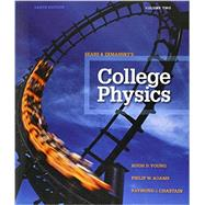College Physics Volume 2 (Chs. 17-30) by Young, Hugh D.; Adams, Philip W.; Chastain, Raymond Joseph, 9780321976925