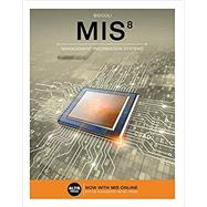 MIS 8 (with MIS Online, 1 term (6 months) Printed Access Card) by Bidgoli, 9781337406925