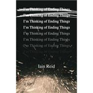 I'm Thinking of Ending Things by Reid, Iain, 9781501126925