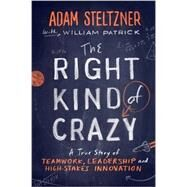 The Right Kind of Crazy by Steltzner, Adam; Patrick, William (CON), 9781591846925