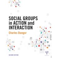 Social Groups in Action and Interaction: 2nd Edition by Stangor; Charles, 9781848726925