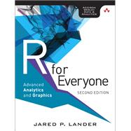 R for Everyone Advanced Analytics and Graphics by Lander, Jared P., 9780134546926