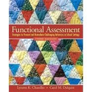 Functional Assessment : Strategies to Prevent and Remediate Challenging Behavior in School Settings by Chandler, Lynette K.; Dahlquist, Carol M., 9780138126926