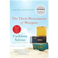 The Three Weissmanns of Westport A Novel by Schine, Cathleen, 9781250106926