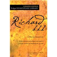 The Tragedy of Richard III by Shakespeare, William; Mowat, Dr. Barbara A.; Werstine, Paul, 9781476786926