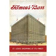Famous-barr: St. Louis Shopping at Its Finest by Gravenhorst, Edna Campos, 9781626196926