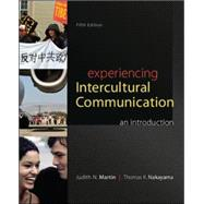 Experiencing Intercultural Communication: An Introduction by Martin, Judith; Nakayama, Thomas, 9780078036927