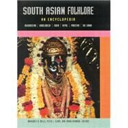 South Asian Folklore: An Encyclopedia by Claus,Peter;Claus,Peter, 9780415866927