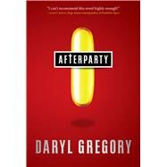 Afterparty by Gregory, Daryl, 9780765336927