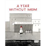 A Year Without Mom by Tolstikova, Dasha, 9781554986927