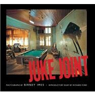 Juke Joint : Photographs by Imes, Birney; Ford, Richard, 9781617036927
