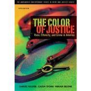 The Color of Justice Race, Ethnicity, and Crime in America by Walker, Samuel; Spohn, Cassia; DeLone, Miriam, 9781111346928