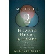 Hearts, Heads, and Hands- Module 2 by Sills, M. David, 9781433646928