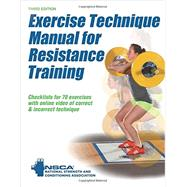 Exercise Technique Manual for Resistance Training- 3E w/ Online Video by National Strength & Conditioning Association, 9781492506928