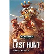 The Last Hunt by MacNiven, Robbie, 9781784966928