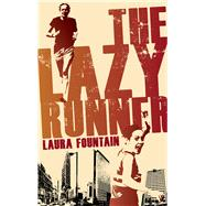 The Lazy Runner: How I Got Off the Sofa and Ran a Sub-4 Marathon by Fountain, Laura, 9781909626928