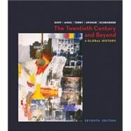The Twentieth Century and Beyond: A Global History by Goff, Richard; Moss, Walter; Terry, Janice; Upshur, Jiu-Hwa; Schroeder, Michael, 9780073206929