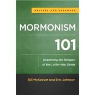 Mormonism 101 by McKeever, Bill; Johnson, Eric, 9780801016929