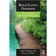 Binge Eating Disorder: The Journey to Recovery and Beyond by Pershing; Amy, 9781138236929