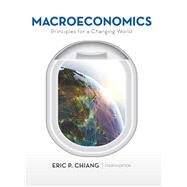 Macroeconomics: Principles for a Changing World by Chiang, Eric, 9781464186929