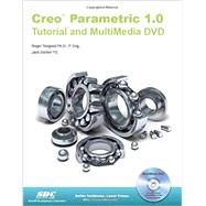 Creo Parametric 1.0 Tutorial by Toogood, Roger, Ph.D.; Zecher, Jack, 9781585036929
