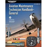 Aviation Maintenance Technician Handbook 2018 General by Federal Aviation Administration;Aviation Supplies & Academics, 9781619546929