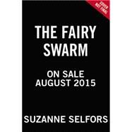 The Fairy Swarm by Selfors, Suzanne; Santat, Dan, 9780316286930