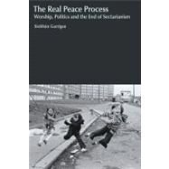 The Real Peace Process by Garrigan,Siobhan, 9781845536930