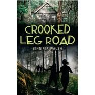 Crooked Leg Road by Walsh, Jennifer, 9781743316931