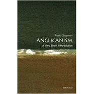 Anglicanism: A Very Short Introduction by Chapman, Mark, 9780192806932