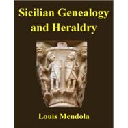 Sicilian Genealogy and Heraldry by Mendola, Louis, 9780615796932