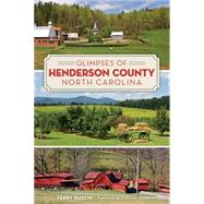 Glimpses of Henderson County, North Carolina by Ruscin, Terry; Staton, Hilliard, 9781626196933