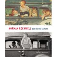 Norman Rockwell: Behind the Camera by Schick, Ron, 9780316006934
