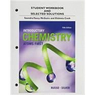 Student Workbook and Selected Solutions for Introductory Chemistry Atoms First by Russo, Steve; Silver, Michael E.; McGuire, Saundra Y, 9780321956934
