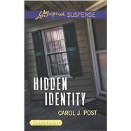 Hidden Identity by Post, Carol J., 9780373676934
