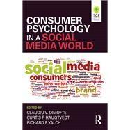 Consumer Psychology in a Social Media World by Dimofte; Claudiu V., 9780765646934