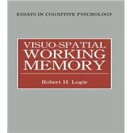 Visuo-spatial Working Memory by Logie,Robert H., 9781138876934