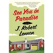 See You in Paradise Stories by Lennon, J. Robert, 9781555976934