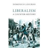 Liberalism by LOSURDO, DOMENICOELLIOTT, GREGORY, 9781844676934
