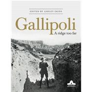 Gallipoli: A Ridge Too Far by , 9781921966934
