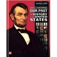 Discovering Our Past: A History of the United States, Student Edition by Unknown, 9780076596935