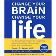 Change Your Brain, Change Your Life by AMEN, DANIEL G. MDAMEN, DANIEL G. MD, 9780739376935
