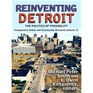 Reinventing Detroit: The Politics of Possibility 9781412856935N