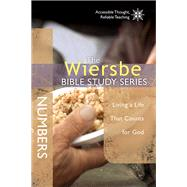 The Wiersbe Bible Study Series: Numbers Living a Life That Counts for God by Wiersbe, Warren W., 9781434706935