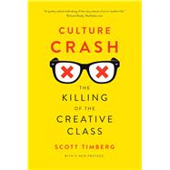 Culture Crash by Timberg, Scott, 9780300216936
