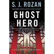 Ghost Hero A Bill Smith/Lydia Chin Novel by Rozan, S. J., 9781250006936