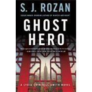 Ghost Hero A Bill Smith/Lydia Chin Novel by Rozan, S. J., 9781250006936