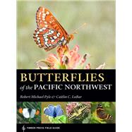 Butterflies of the Pacific Northwest by Pyle, Robert Michael; Labar, Caitlin C., 9781604696936