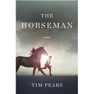 The Horseman by Pears, Tim, 9781632866936