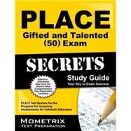 PLACE Gifted and Talented (50) Exam Secrets Study Guide : PLACE Test Review for the Program for Licensing Assessments for Colorado Educators by Place Exam Secrets Team, 9781614036937